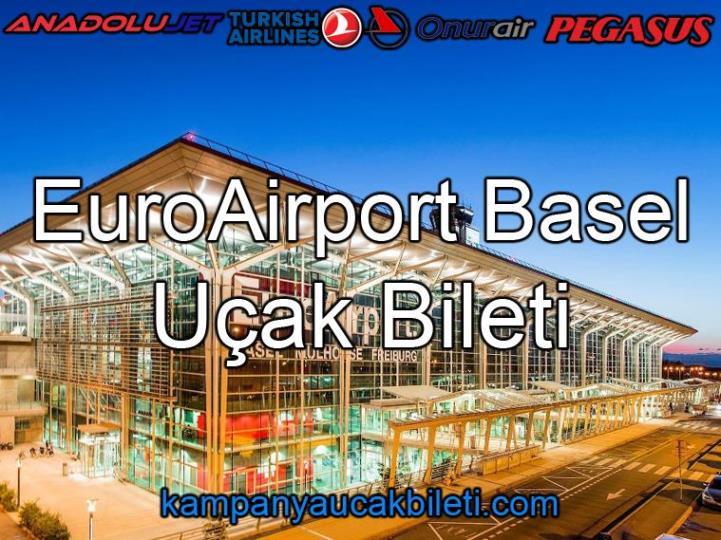 EuroAirport Basel Mulhouse Freiburg Havalimanı Uçak Bileti