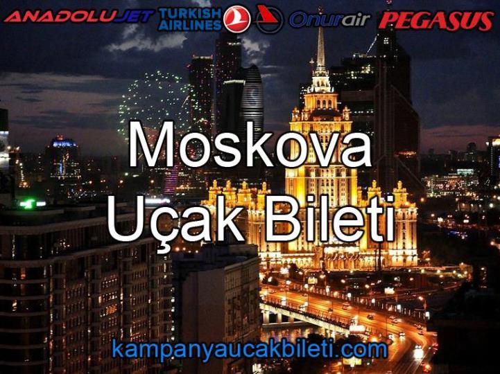 Moskova Uçak Bileti